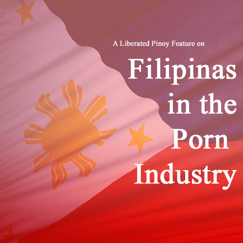 liberated pinoy feature on filipinas in the porn industry