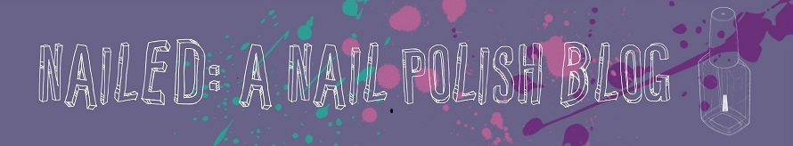 Nailed: A Nail Polish Blog