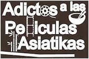 Adictos a las Peliculas Asiatikas
