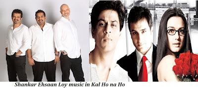 Shankar Ehsaan Loy music in kal ho na ho