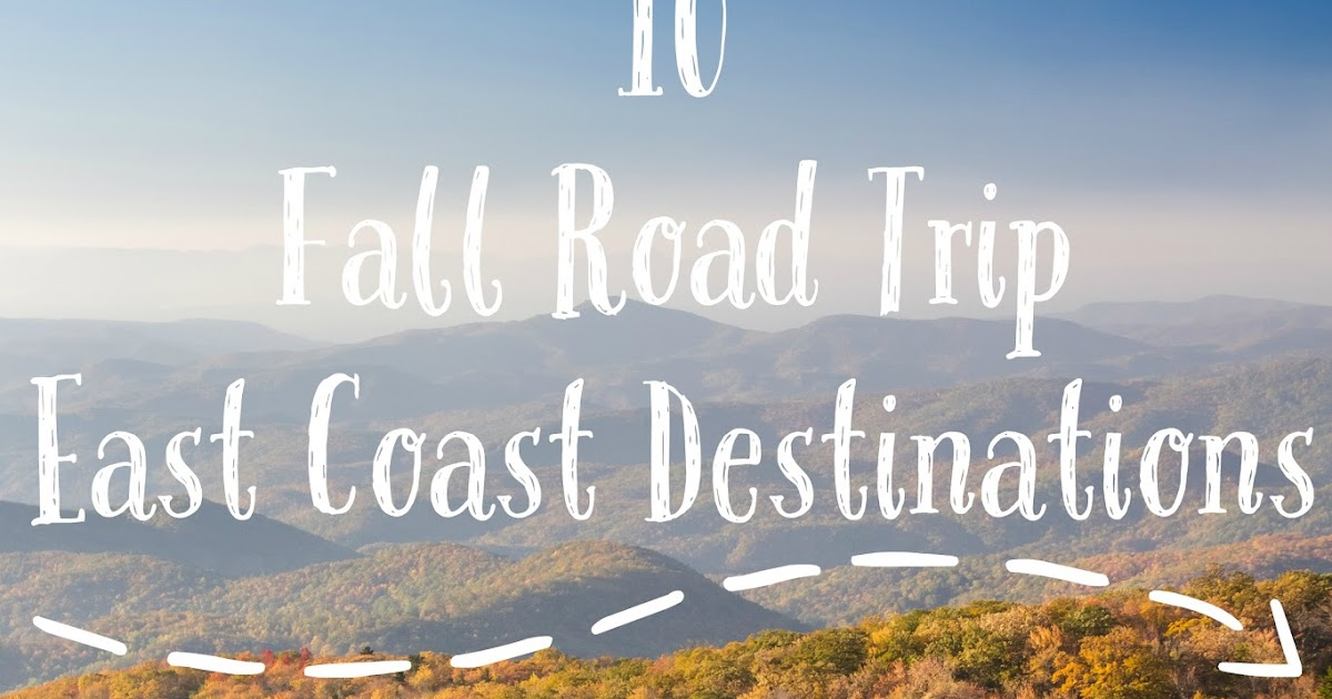 Life with 4 boys 10 fall road trip destinations on the for East coast road trip from new york