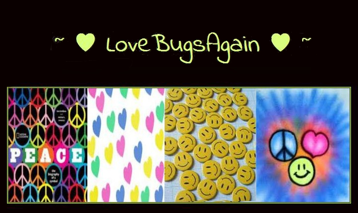 ~ ♥ LoveBugsAgain ♥ ~