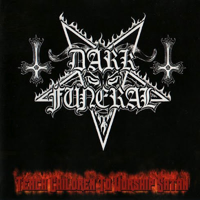 DARK FUNERAL - TEACH CHILDREN TO WORSHIP SATAN (2000)