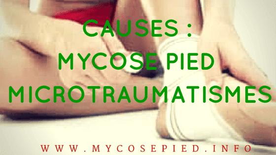 causes mycosepied et microtraumatismes