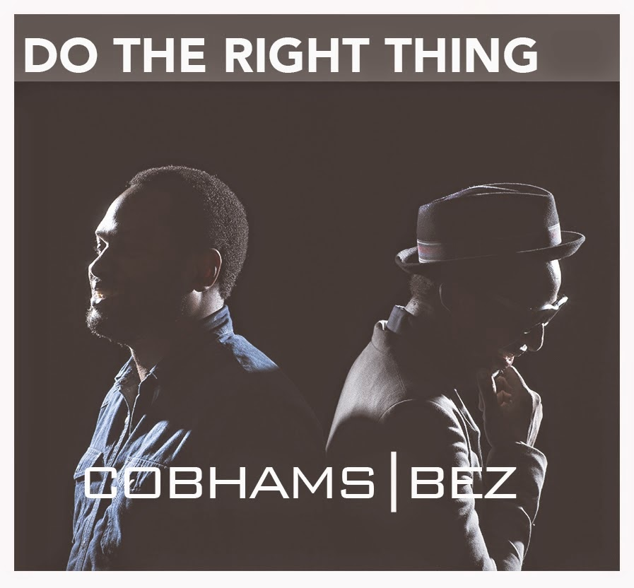 Cobhams Asuquo and Bez - Do The Right Thing