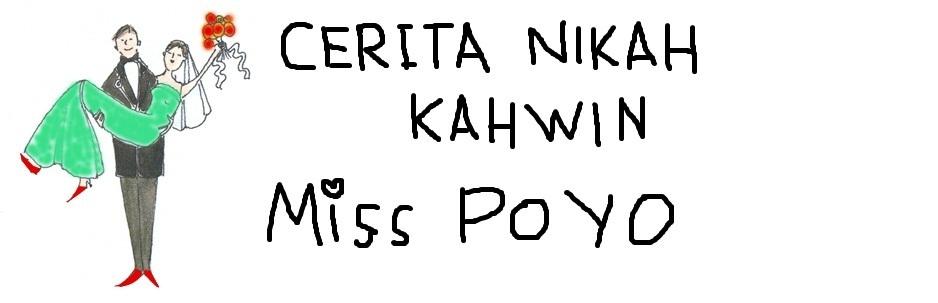 Cerita Nikah Kahwin Miss Poyo