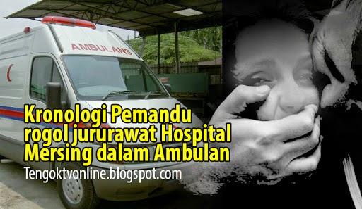Cerita sebenar kes R0gol Jururawat Hospital Mersing