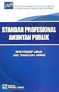 ajibayustore  Judul Buku : Standar Profesional Akuntan Publik - Seri Prinsip Umum Dan Tanggung Jawab Pengarang : Institut Akuntan Publik Indonesia (IAPI) Penerbit : Salemba Empat
