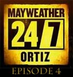 Mayweather vs Ortiz 24 7 Episode 4