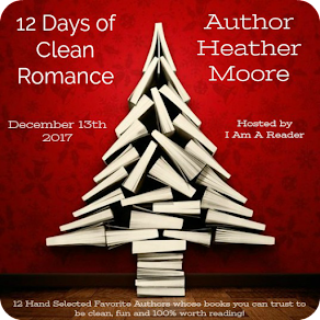 12 Days of Clean Romance - Day 9 featuring Heather B. Moore - 13 December