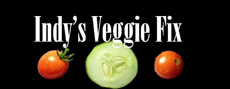 Indy's Veggie Fix