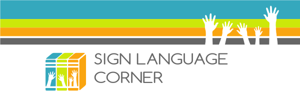 Sign Language Corner