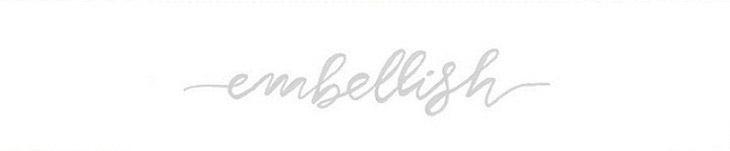 Embellish {a blog by Laura Wadsworth}