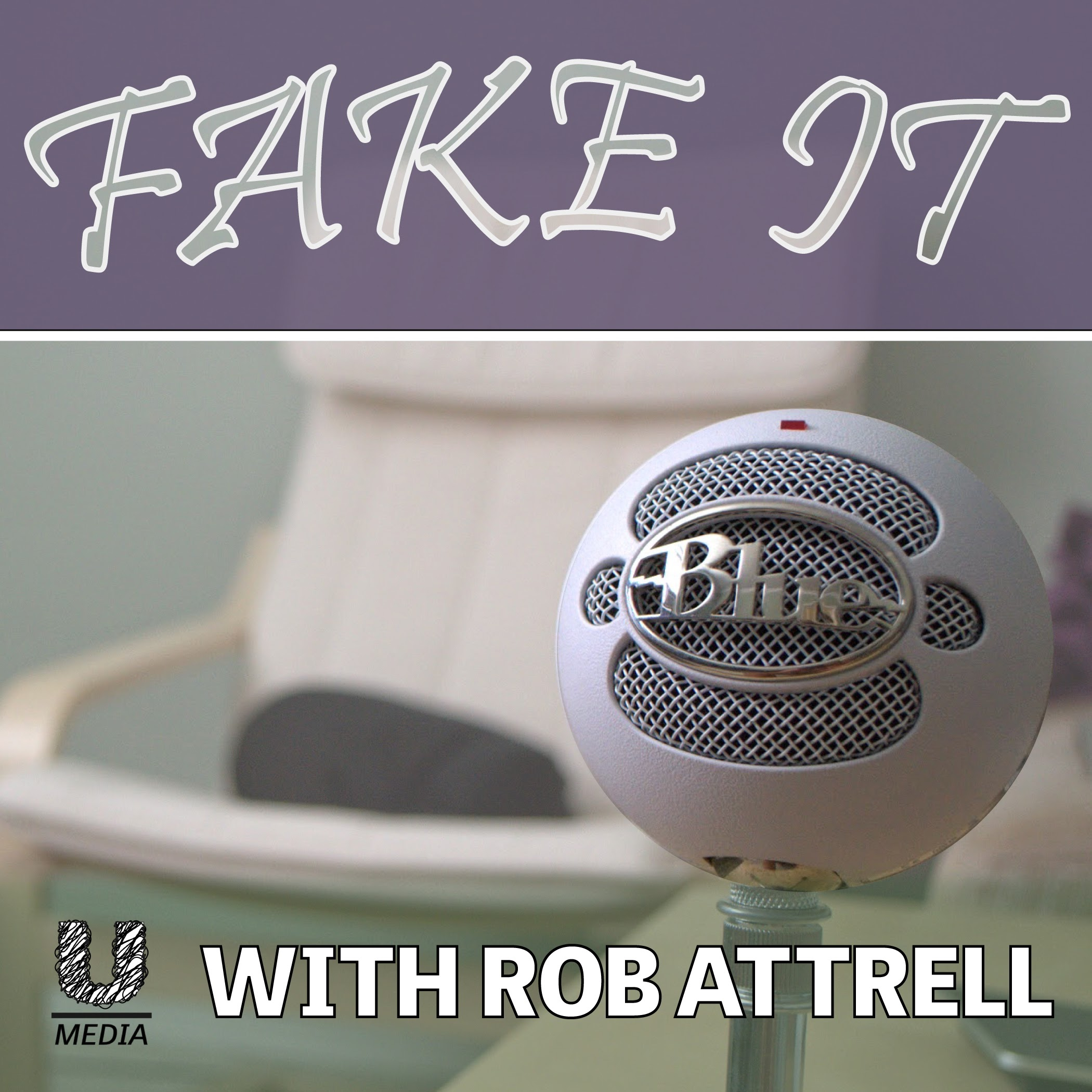 Fake It with Rob Attrell