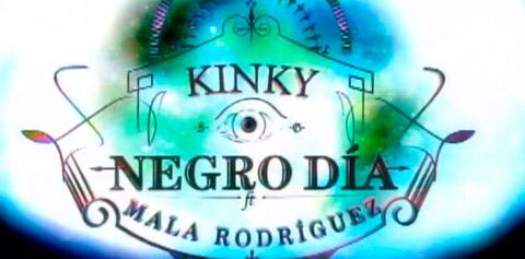 NEGRO DÍA (Kinky&Mala Rodríguez) Ojo