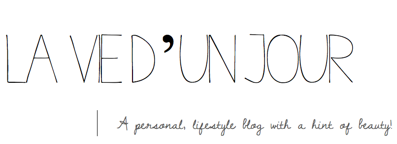 La vie d'un jour | A personal, lifestyle blog with a hint of beauty!