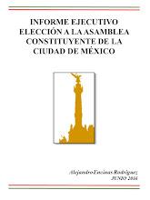 INFORME EJECUTIVO ELECCIÓN A LA ASAMBLEA CONSTITUYENTE DE LA  CIUDAD DE MÉXICO