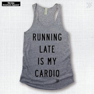 https://www.etsy.com/listing/231043798/new-item-running-late-is-my-cardio-funny