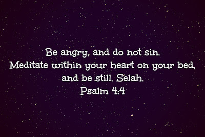 Psalm 4:4 Be angry, and do not sin