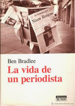 "Ben Bradlee; ""la vida de un periodista"""