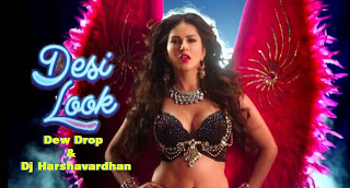 Desi Look ( EDM STYLE ) Dew Drop Production & Dj Harshavardhan
