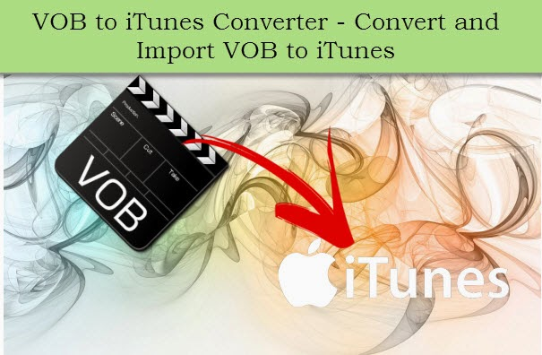 VOB iTunes Solution