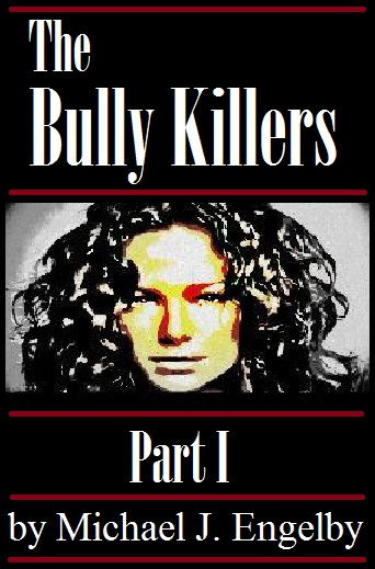 The Bully Killers Serial Novel