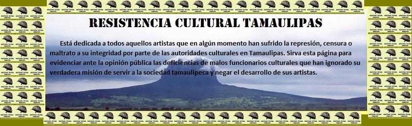 RESISTENCIA CULTURAL TAMAULIPAS
