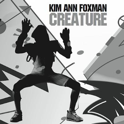 Kim Ann Foxman - Creature (Remixes EP)