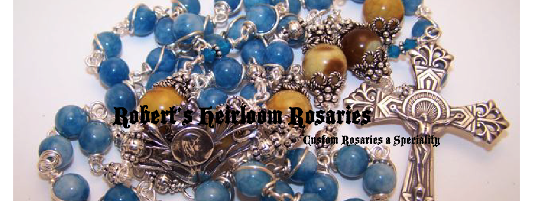 Robert's Heirloom Rosaries