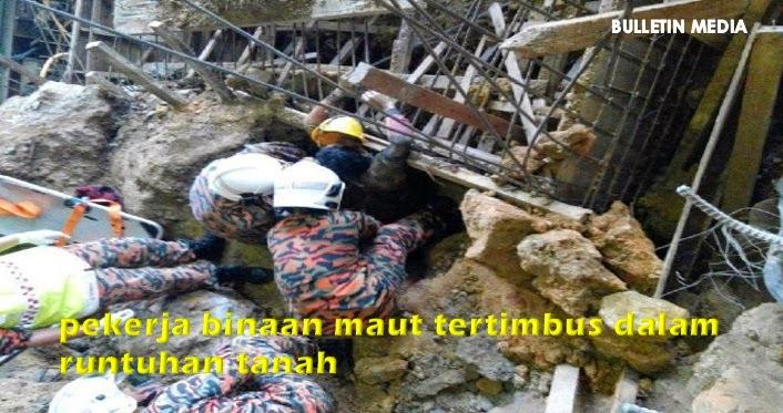 Pekerja Binaan Maut Tertimbus Dalam Runtuhan Tanah..