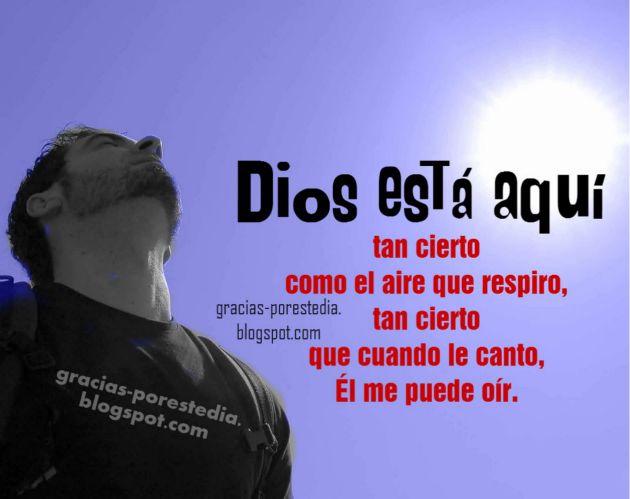 Dios está aquí y me puede oír. Frases cristianas Dios puede ayudarte, escucha tu oración