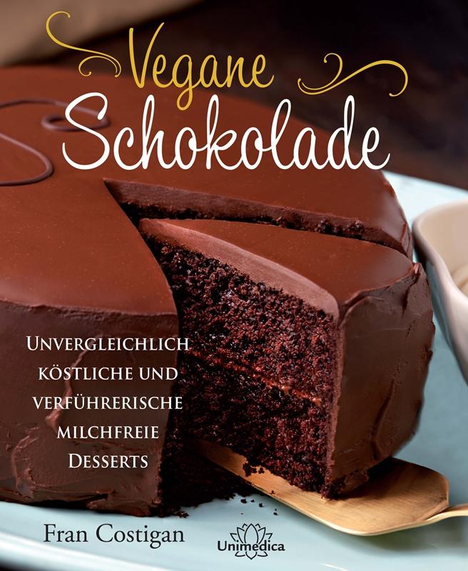 Vegane Schokolade von Fran Costigan aus dem Unimedica Verlag