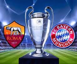 Roma vs Bayern Munich UCL