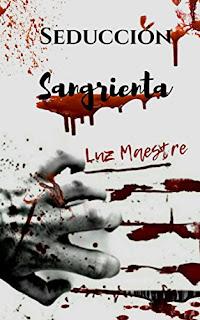 Seduccion sangrienta- Luz Maestre