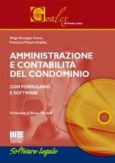 Amministrazione e contabilità del condominio. Con formulario e software. Con CD-ROM