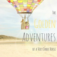 The Golden Adventures of a Very Dark Horse