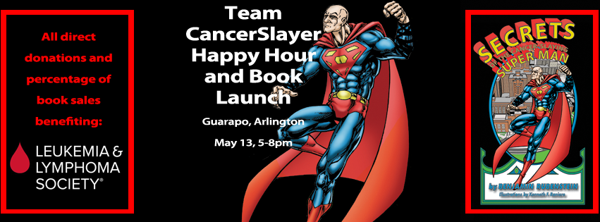 "CancerSlayer Happy Hour supporting LLS Man of the Year and book launch for ""Secrets of the Cancer-Slaying Super Man"""