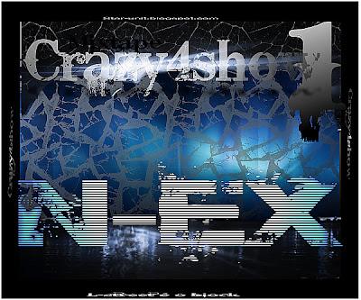 N-Ex - Crazy 4 Show 1 [DOWNLOAD MIXTAPE]