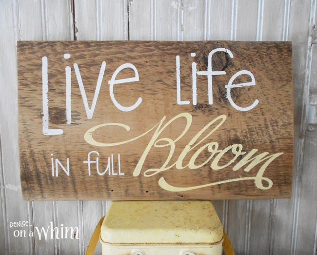 Live Life in Full Bloom Spring Sign from Denise on a Whim