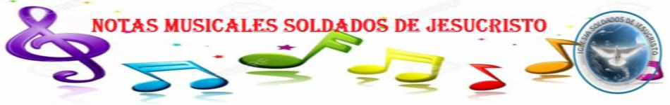 NOTAS MUSICALES SOLDADOS DE JESUCRISTO