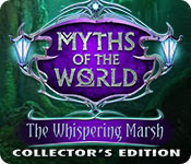 Myths of the World 7 : The Whispering Marsh Collectors Edition
