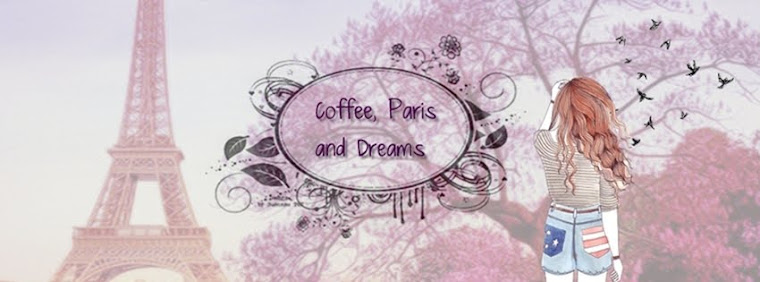 Coffee, Paris & Dreams