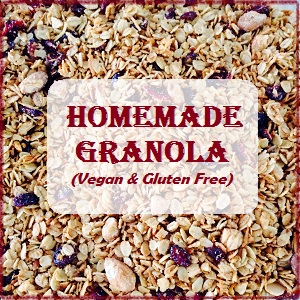 Homemade Granola (Vegan and Gluten Free)