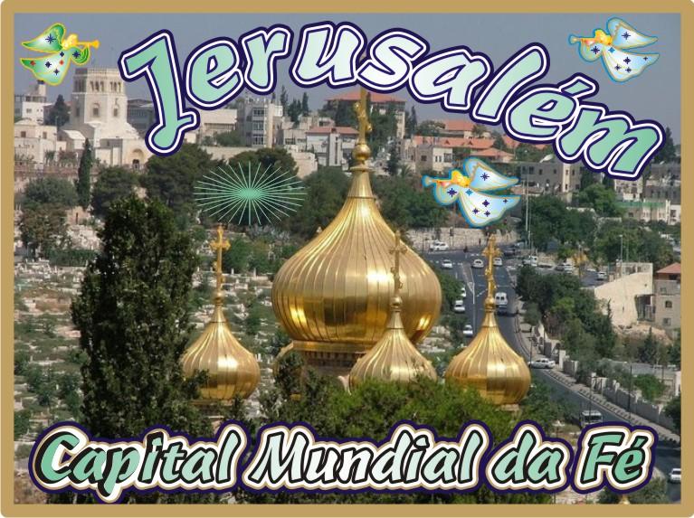 Jerusalém A Santa Cidade