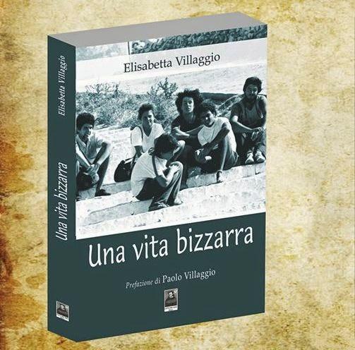 """SPAZIO AL SUD PRESENTA """"UNA VITA BIZZARRA"""" DI ELISABETTA VILLAGGIO"""