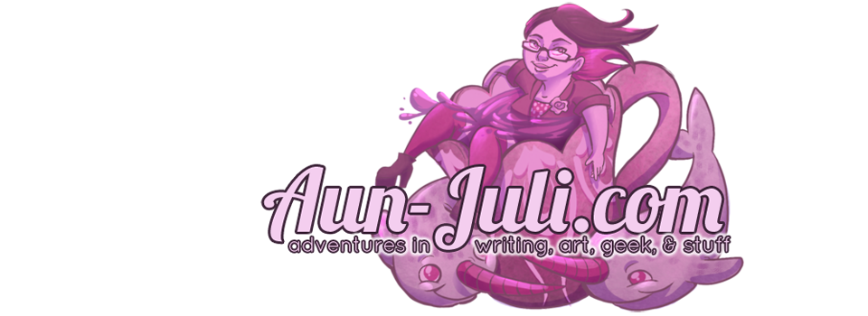 Aun-Juli.com / Adventures in writing, art, geek & stuff