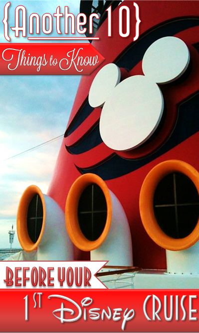 Another 10 Things to Know Before Your First Disney Cruise