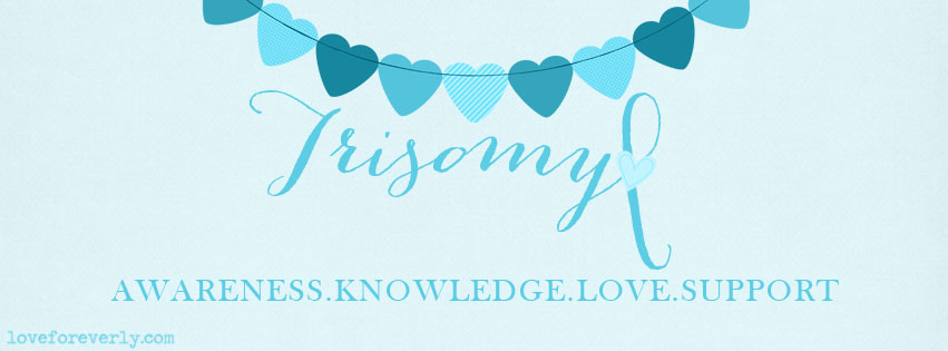 Love for Everly: Trisomy Awareness Graphics