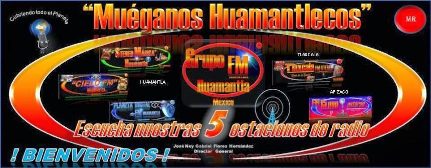 """""""MUÉGANOS HUAMANTLECOS"""" Y SUS 5 ESTACIONES DE RADIO - 19 AÑOS CONTIGO"""